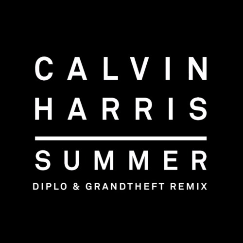 Calvin Harris - Summer (Diplo and Grandtheft Remix)