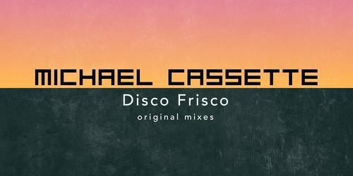 Michael Casette Disco Frisco