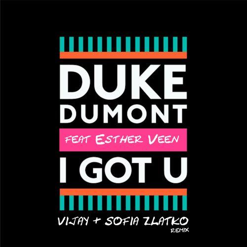 Duke Dumont I Got U Remix Vijay Sofia